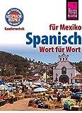 Spanisch für Mexiko - Wort für Wort: Kauderwelsch-Sprachführer von Reise Know-How