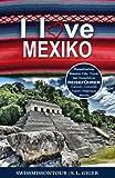 Mexiko Reiseführer: Reiseführer Mexiko, Mexico City Guide, Yucatan Reiseführer, Cancun, Cozumel, Tulum, Merida, Palenque, Mexiko City